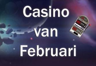 Casino van de Maand Februari!